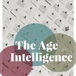 The Dawning of the Intelligence Age