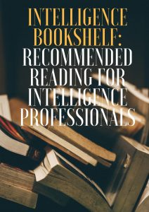 Intelligence Analysts Bookshelf_ Essential Reading For Intelligence Professionals