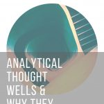 How To Identify Analytical Thought Wells – And Why They Matter For Intelligence Professionals!
