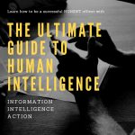 The Ultimate Guide to Human Intelligence (HUMINT)