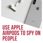 You can now spy on people using your Apple AirPods!