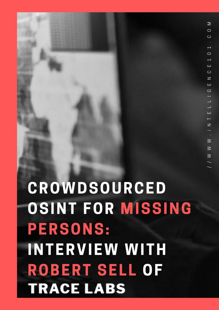 Interview Series: Learn How Trace Labs Use Crowdsourced OSINT to Find Missing Persons with Robert Sell