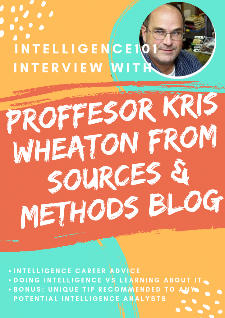Intelligence Career Advice, Killing the Intelligence Cycle & Specialist Skills from Prof. Kris Wheaton – Sources and Methods Blog