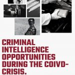 Criminal Intelligence Opportunities During the COIVD- Crisis.